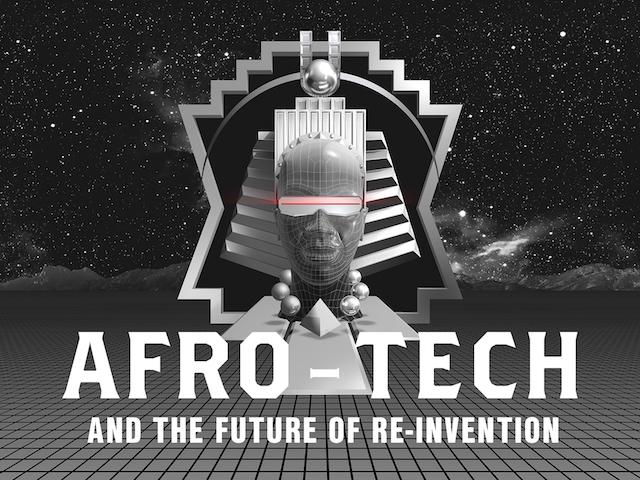 "Ausstellung ""Afro-Tech and the Future of Re-Invention"""